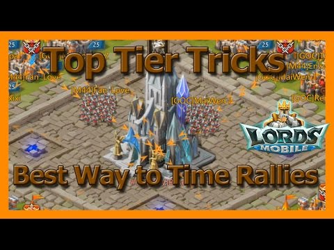 Best Way To Time Rallies - Top Tier Tricks - Lords Mobile