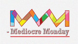 My Youtube Story  - Mediocre Monday