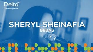 SHERYL SHEINAFIA - BEBAS [DELTA LIVEKUSTIK]