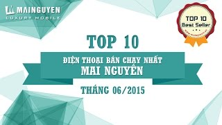 top 10 dien thoai ban chay nhat tai mai nguyen thang 062015 - wwwmainguyenvn