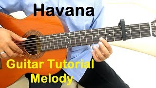 Video Havana Guitar Tutorial Melody - Guitar Lessons for Beginners download MP3, 3GP, MP4, WEBM, AVI, FLV Mei 2018