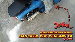 Vespa Hancur Sudah Berani Gaspol || Aji VAS