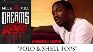 Meek Mill - Polo & Shell Tops ( Instrumental With Hook )