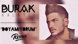 "Burak Kalaycı feat. DJ Hakan Keleş ""DOYAMIYORUM"" (REMiX VERSiON) 2018 Resimi"