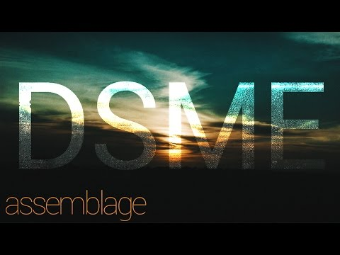DSME - Assemblage (Music Video)