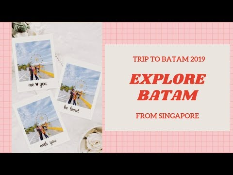 Travel to Batam From Singapore 2D1N 2019