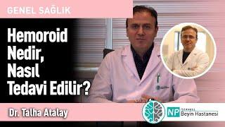 Hemoroid Nedir, Nasıl Tedavi Edilir?