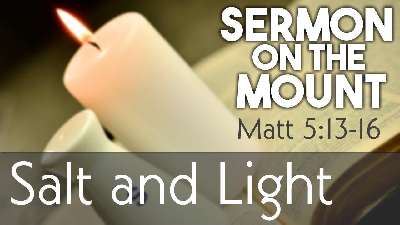 Salt and Light - Matt 5:13-16 - Sermon on the Mount #2