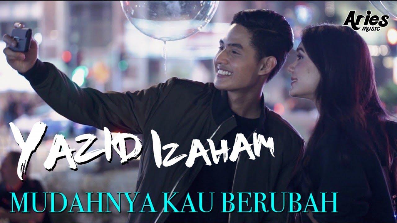 Download Yazid Izaham - Mudahnya Kau Berubah (Official Music Video with Lyric)