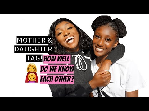 MOTHER & DAUGHTER TAG: HOW WELL DO WE KNOW EACH OTHER?