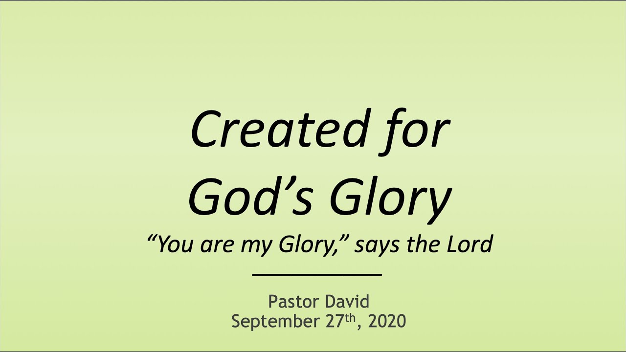 Created for God's Glory III — September 27th, 2020