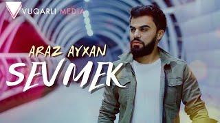 Araz Ayxan - Sevmek 2021 Klip