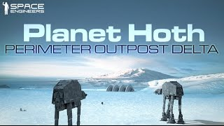 Space Engineers - Star Wars Planet Hoth Build - 'Perimeter Outpost Delta' -
