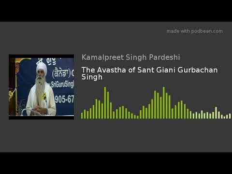 The Avastha of Sant Giani Gurbachan Singh