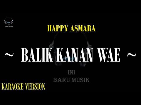 balik-kanan-wae---happy-asmara---akustik-karaoke---audio-jernih---lagu-jawa