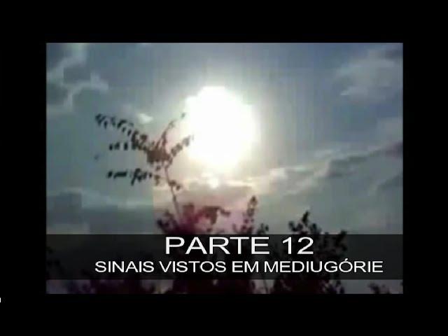 DVD MEDIUGÓRIE - APRESSAI A VOSSA CONVERSÃO - PARTE 12 - SINAIS VISTOS EM MEDIUGÓRIE