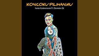 Koncoku Pilihanmu (feat. Damara De)