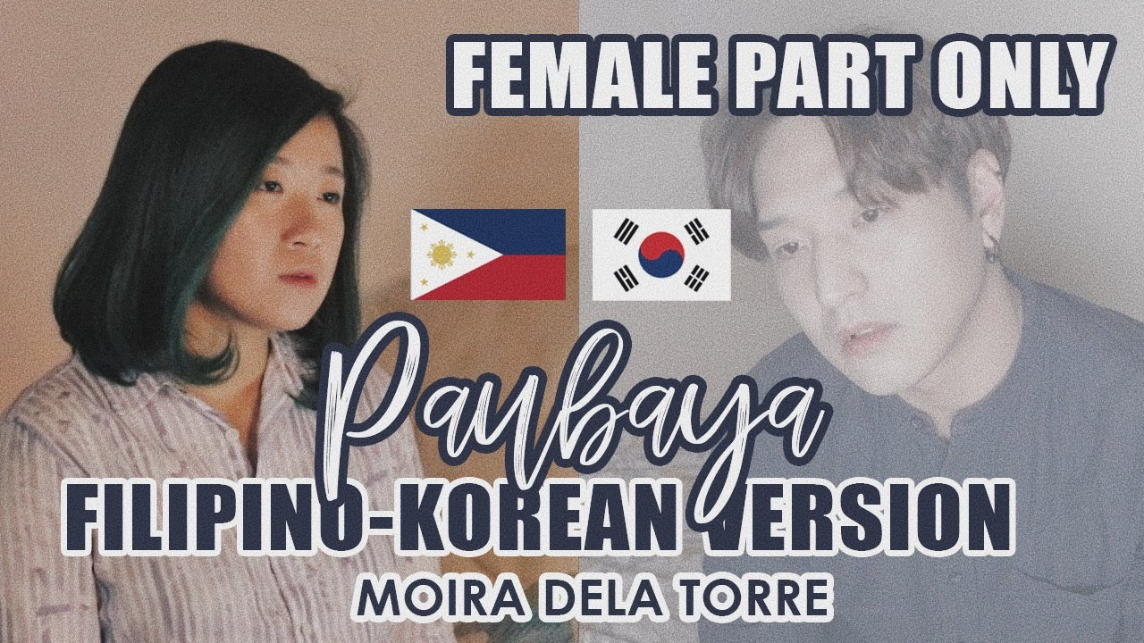 [TAGALOG-KOREAN] PAUBAYA-Moira (Duet Me) by Marianne Topacio ft. Seo Minyoung 서민영
