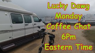 Lucky Dawg Monday Coffee Chat  6 PM Eastern Time 11/18/2019
