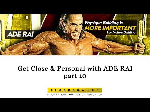 Get Close & Personal with ADE RAI - part 10
