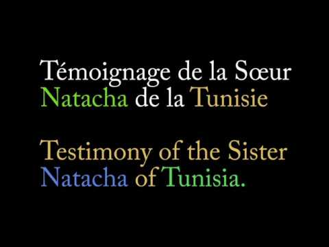 TÉMOIGNAGE/TESTIMONY OF/ DE NATACHA / OF TUNISIA/DE TUNISIE