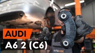 Montáž zadné a predné Spojovacia tyč AUDI A6 (4F2, C6): video zadarmo