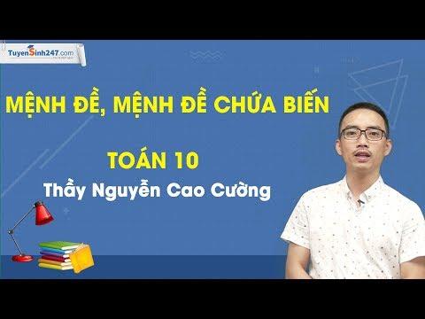 Mệnh đề, mệnh đề chứa biến – Toán 10 – Thầy Nguyễn Cao Cường
