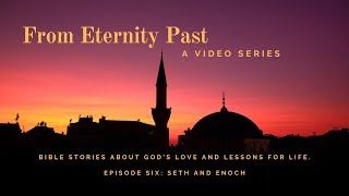 From Eternity Past: Episode 6