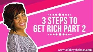 3 Steps To Get Rich Part 2 Keysha Bass Coaching