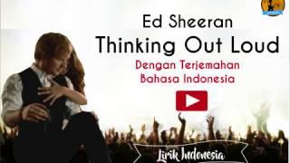 Download Video Ed Sheeran - Thinking Out Loud dengan Lirik dan Terjemahan Bahasa Indonesa MP3 3GP MP4