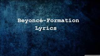 beyoncé formation lyrics audio