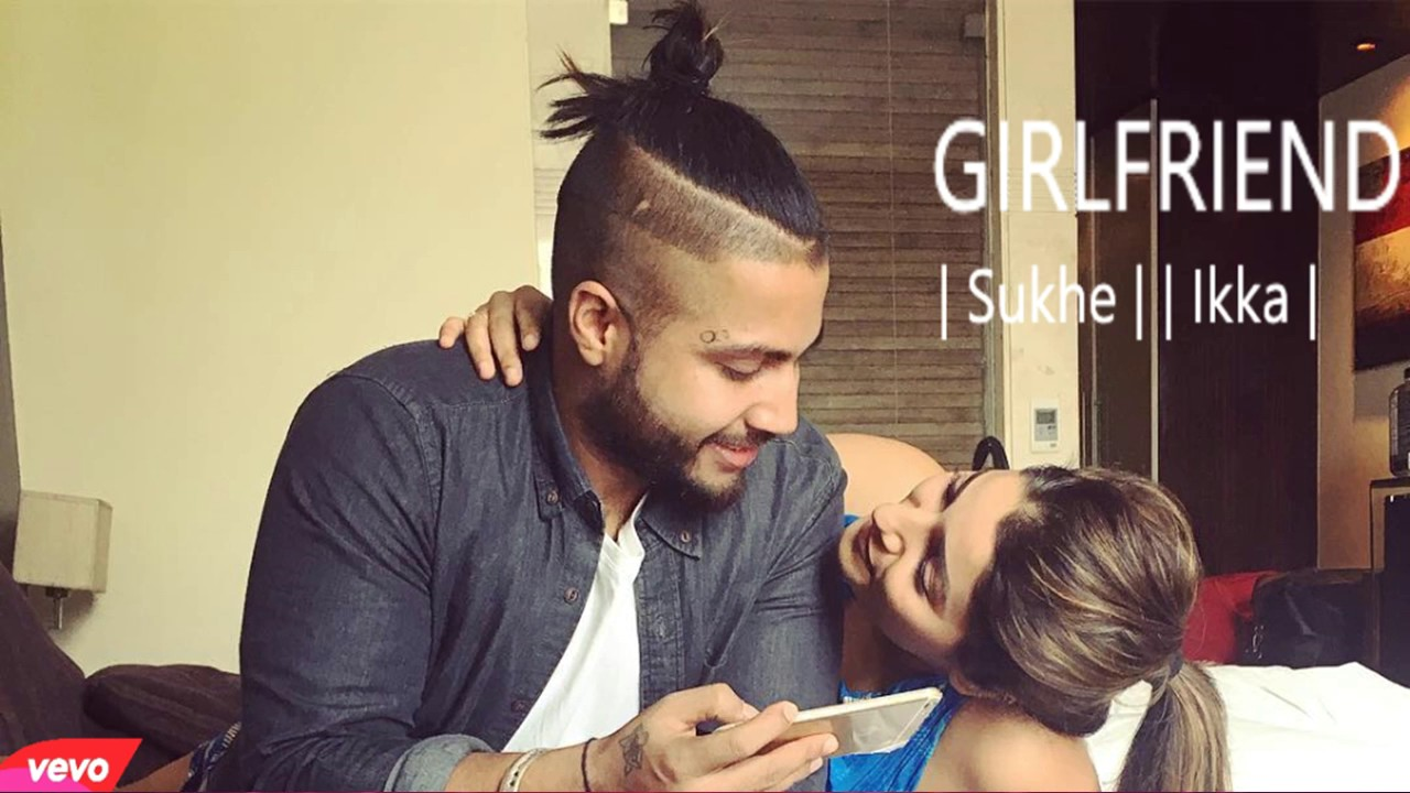 Sukhe Muzical Doctorz Ft Ikka Girlfriend Full Song Latest Punjabi