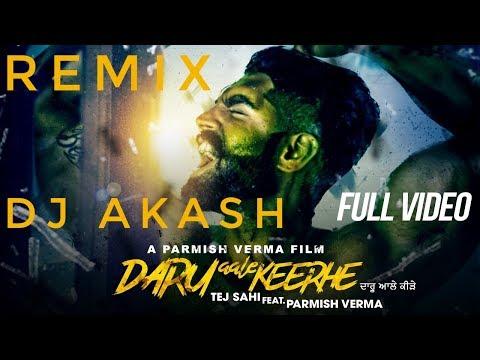 Daru Aale Keerhe Tej Sahi Parmish Verma  Remix Dj Akash