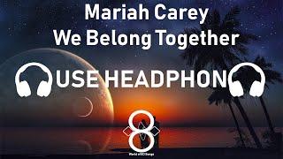 Mariah Carey - We Belong Together (Lyrics) 8D Song