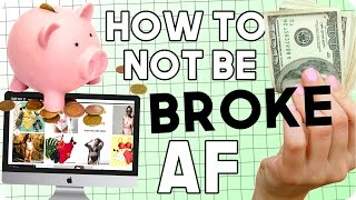 How to Not Be Broke AF! Money Saving Life Hacks!