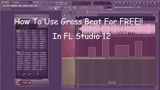 How To Get Gross Beat FREE For FL Studio 12(Extremely Easy Method)