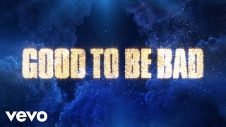"Good to Be Bad (From ""Descendants 3""/ Lyric)"