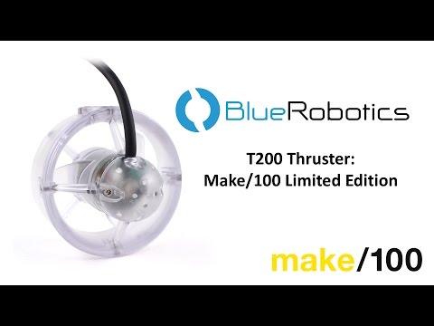 T200 Thruster: Make/100 Limited Edition Kickstarter Video