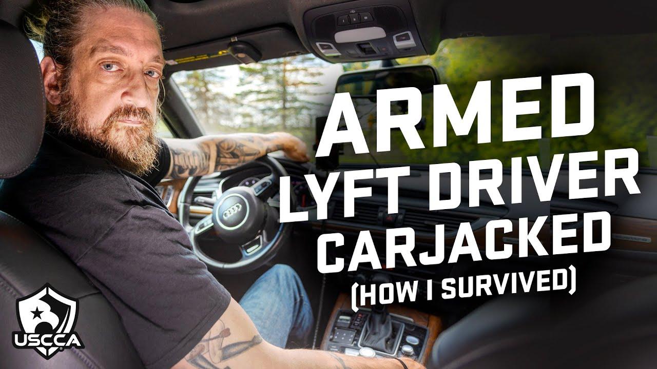 ARMED Lyft Driver Gets Carjacked Self Defense True Story