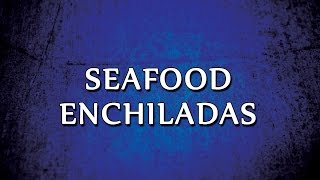Seafood Enchiladas | Recipes | Easy To Learn