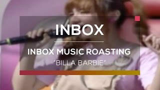 Inbox Music Roasting - Billa Barbie
