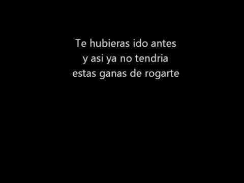 Te Hubieras Ido Antes Letra Julion Alvarez 2013 Youtube