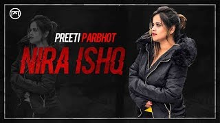 NIRA ISHQ : GURI (Female Version)  Preeti Parbhot | Satti Dhillon | | Latest Songs | Geet MP3