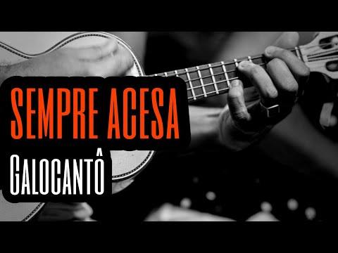 Sempre Acesa - Galocantô   Canta - Luiz Carlos Da Vila