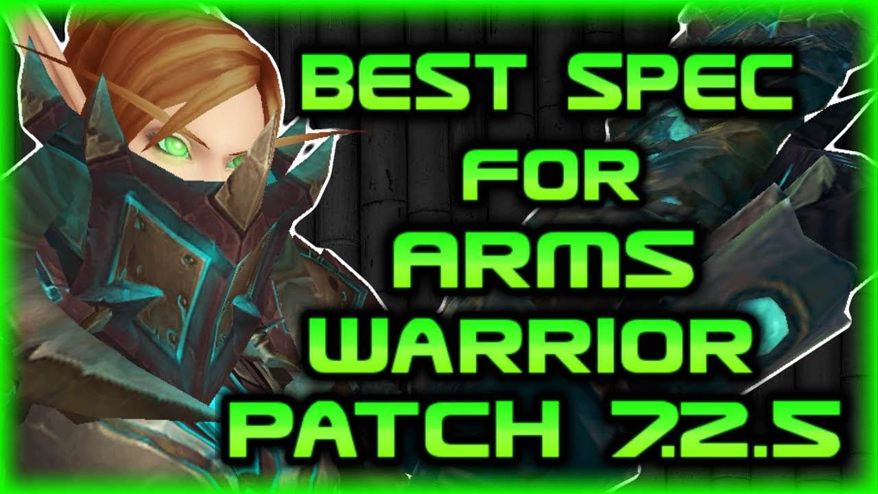 Legion 7 2 5 Arms Warrior Talent Guide Best Spec For Pvp In 7 2 5 Wow Arena Pvp Evylyn Youtube