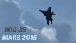 MAKS 2015 - MiG-35 Show of Agility HD