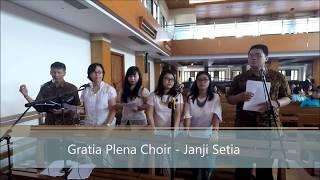 Video Gratia Plena Choir - Janji Setia download MP3, 3GP, MP4, WEBM, AVI, FLV Juli 2018