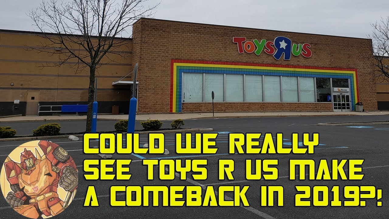 A Smaller Comeback Planned For Toys R Us In 2019 Youtube