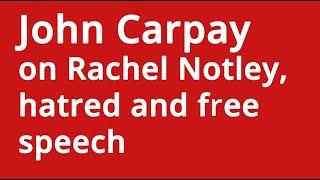 John Carpay on Rachel Notley, hatred and free speech