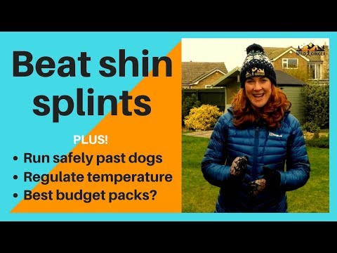 Beat Shin Splints! (Plus How To Run Safely Past Dogs, Temp Regulation & Best Budget Pack!)